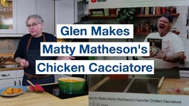 Glen Makes Matty Matheson's Favourite Chicken Cacciatore Recipe