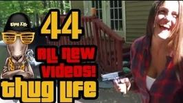 Thug Life - All New Videos - 44