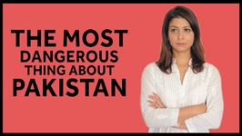 The Most Dangerous Thing About Pakistan