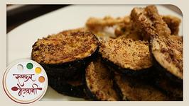 Crispy Fried Brinjal - Vangyache Kaap - Maharashtrian Style - Recipe By Archana In Marathi