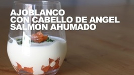 Ajoblanco De Cabello De Angel Con Salmon Ahumado