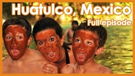 Mexico With Kids  Full Episode  Huatulco With Kids