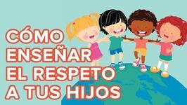 Cómo enseñar el valor del respeto a los niños - 12 meses 12 valores