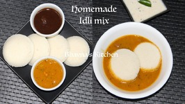 Homemade Idli Mix And Making Of Soft Fluffy Idli