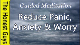Guided Meditation To Reduce Panic, Anxiety and Worry (Healing Autogenic Meditation)