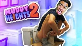 I'M POOPING AGAIN - Muddy Heights 2