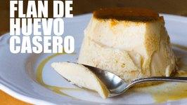Flan De Huevo Casero - Receta Tradicional - Grabado Con Una Go Pro