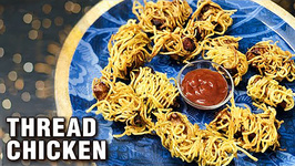 Thread Chicken Recipe / How To Make Crispy Chicken Thread Ramadan Special Recipe By Chef Tarika