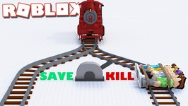 Roblox Adventures - WILL YOU PULL THE LEVER? - Kill or Save in Roblox