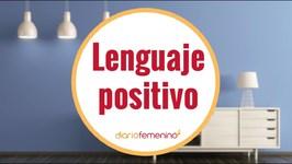 La importancia del lenguaje positivo en nuestro día a día