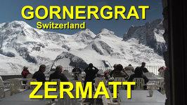 Gornergrat in Zermatt, Switzerland - Alpine Tour