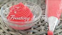 Frosting de fresa  Frosting para cupcakes  Como hacer frosting de fresa