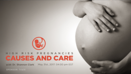High Risk Pregnancies - Causes and Care