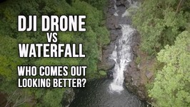 DJI PHANTOM DRONE vs WATERFALLS