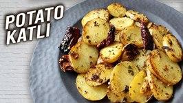 Crispy Potato Fry - Potato Katli - How To Make Aloo Ki Katli - Masala Potato Slice Recipe By Varun