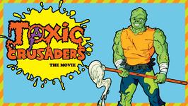 The Toxic Crusaders Movie