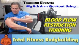 Update - 4th Arm Workout using Blood Flow Restriction Training