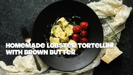 Homemade Lobster Tortellini With Brown Butter