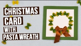 How to Make a Christmas Card with Pasta Wreath