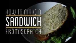 Sandwich Trailer - How To Make Everything- Sandwich (1/12)