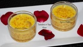 Sabudana Sago Kheer / Tapioca Pudding