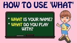 Learn How To Use What - Basic Grammar Lessons - English Language Learning For Kids