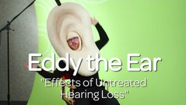 Eddy The Ear - The Effects Of Untreated Hearing Loss