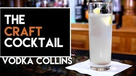 How To Make The Vodka Collins / Easy Vodka Cocktails - Craft Cocktail