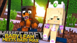 BABY LEAH MEETS BABY MAX!! - Minecraft - Little Donny Adventures.