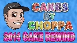 Cake Rewind 2014 - Cakesbychoppa