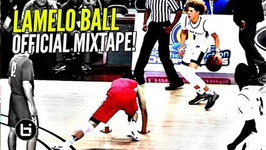 Lamelo Ball Official Mixtape The Steph Curry Of High School Ankle Bully Ceo