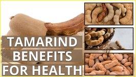 10 Amazing Tamarind Benefits For Health