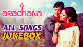 Aradhana - All Songs Jukebox - Rajesh Khanna, Sharmila Tagore - Classic Old Hindi Songs