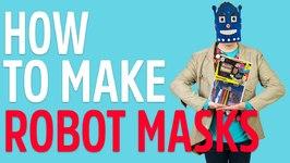 How To Make: Robot Masks With Mister Maker