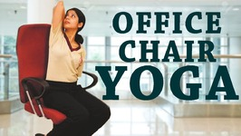 Simple Yoga For Office Workers- 5 Simple Office Yoga Poses for Back Pain, Neck and Shoulder