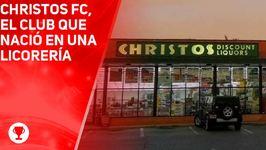 Christos FC, el club que nació en una licorería