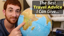 The Best Travel Advice I Can Give