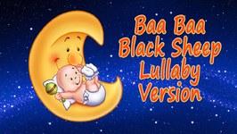 Baa Baa Black Sheep - Lullaby Version - Nursery Rhyme - Baby Songs - Bedtime Song