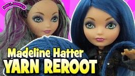 Ever After High Madeline Hatter Doll Yarn Reroot Makeover
