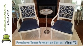 Furniture Transformation Series Vlog 3 - Re-Upholstered Arm Chairs