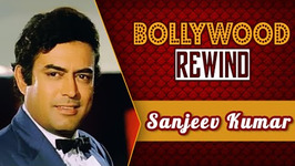 Sanjeev Kumar  The Unconventional Performer  Bollywood Rewind  Biography & Facts