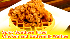 Spicy Southern Fried Chicken and Buttermilk Waffles- Spicy Crispy and Delicious