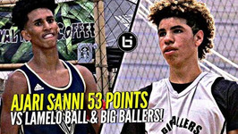Ajare Sanni Cooks Lamelo Ball w/ 53 Points Lamelo Respond w/ Clutch Performance Big Ballers Vs Sh
