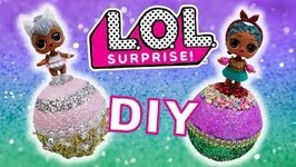 LOL Surprise Glam Glitter DIY Custom Ball for Kitty Queen and Coconut QT