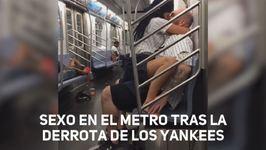 Sexo en el metro tras la derrota de los Yankees
