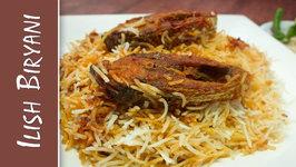Ilish Biryani - Fish Biryani - Famous Bengali Ilish Machher Biryani - Simple And Easy Method