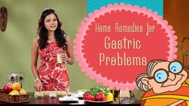 Gastric Problems - Natural Home Remedies to Cure Acidity, Acid Reflux, Heartburn and Gastritis