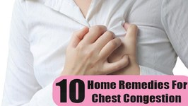 Chest Congestion - How to Get Rid of Chest Congestion  Best Home Remedies For Chest Congestion