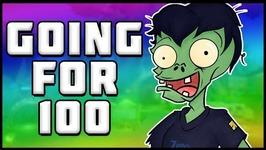 GOING FOR 100-- Plants vs Zombies Garden Warfare 2