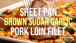 Sheet Pan Brown Sugar Garlic Pork Loin Filet
